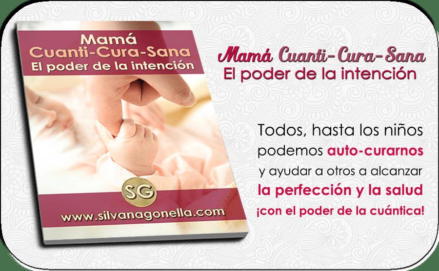 """Ebook """"Mamá Cuanti-Cura-Sana. El poder de la intención."""""""