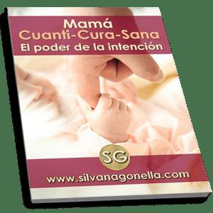 Ebook Mamá Cuanti-Cura-Sana con el poder de la intención