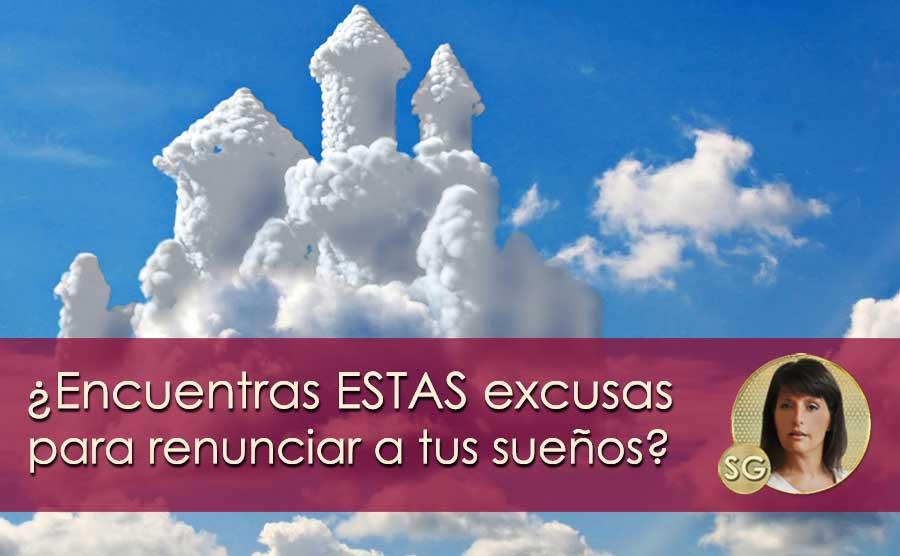 ¿Encuentras éstas excusas para renunciar a tus sueños?