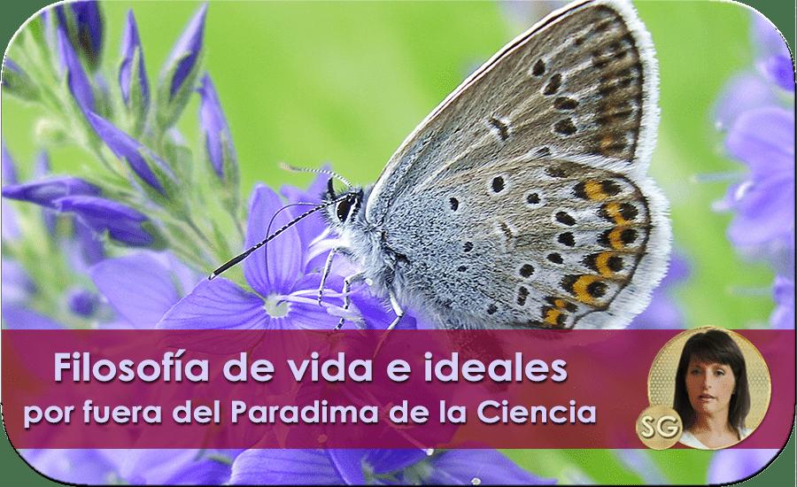 Filosofía de vida e ideales por fuera del Paradigma de la Ciencia