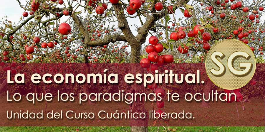 La economía espiritual. Lo que los paradigmas te ocultan