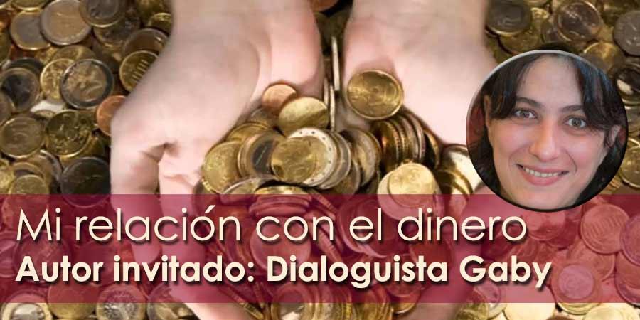 Mi relación con el dinero por Dialoguista Gaby